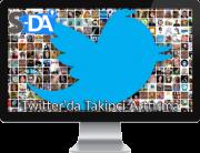 twitter follower, twitter takipçi, twitter takipçi arttırma, twitter takipçi kazan, twitter'da takipçi arttırma, twitterda takipçi kasma, türk takipçi